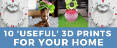 10 Useful 3D Prints for your Home